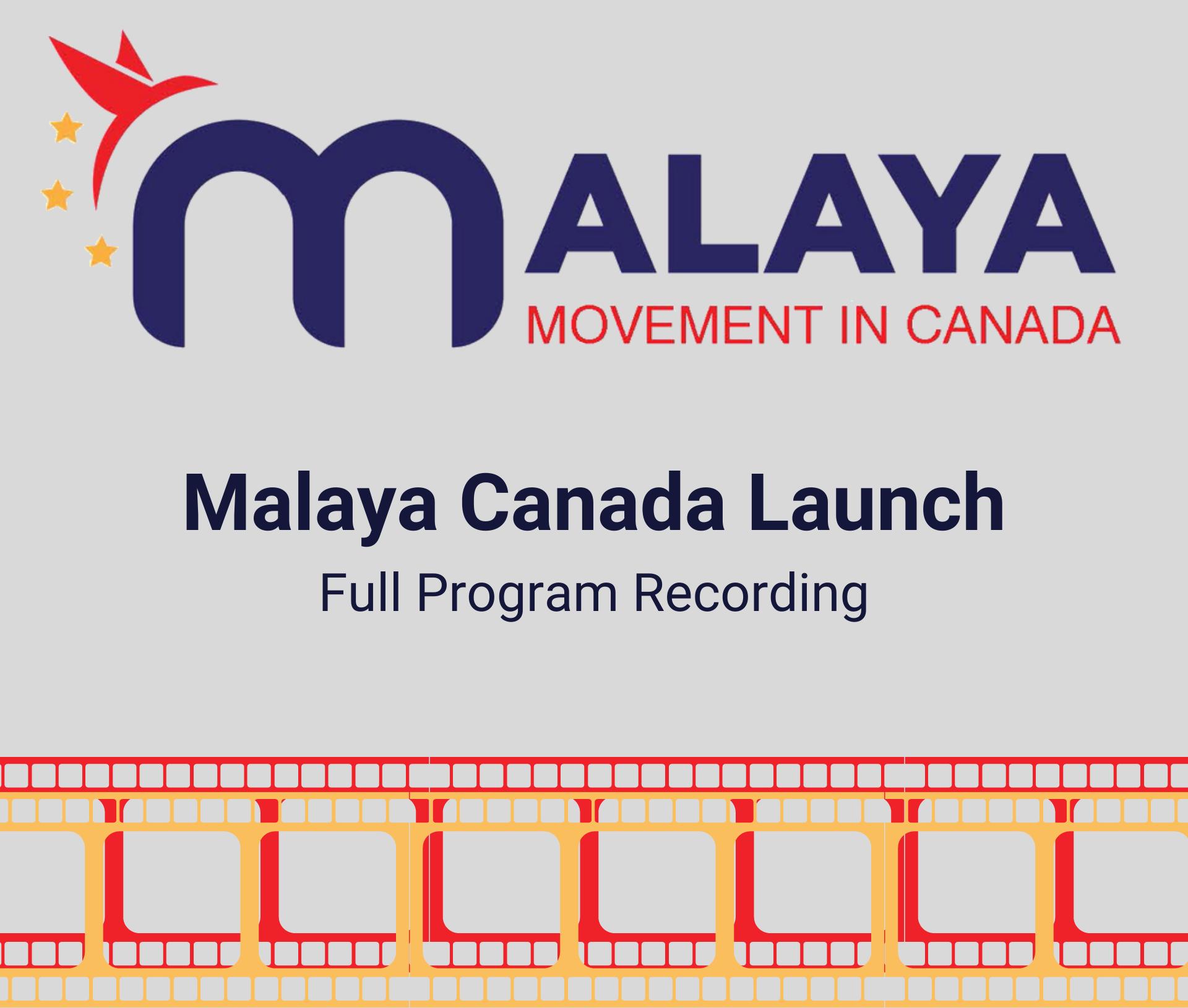 Malaya Canada Launch video